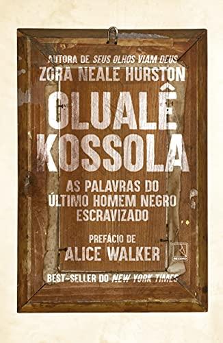 Olualê Kossola: As palavras o último homem negro escravizado