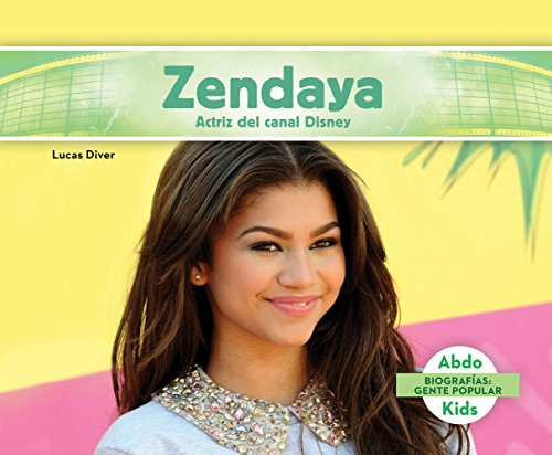 Zendaya: Actriz del Canal Disney (Zendaya: Disney Channel Actress) = Zendaya (Biografias: Gente Popular)