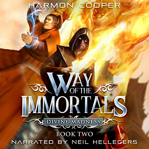 Divine Madness, Way of the Immortals, Book 2 - Harmon Cooper