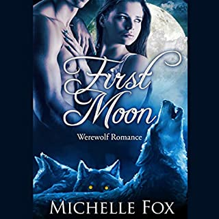 First Moon     New Moon Wolves              By:                                                                                                                                 Michelle Fox                               Narrated by:                                                                                                                                 Audrey Lusk                      Length: 6 hrs and 36 mins     59 ratings     Overall 3.9
