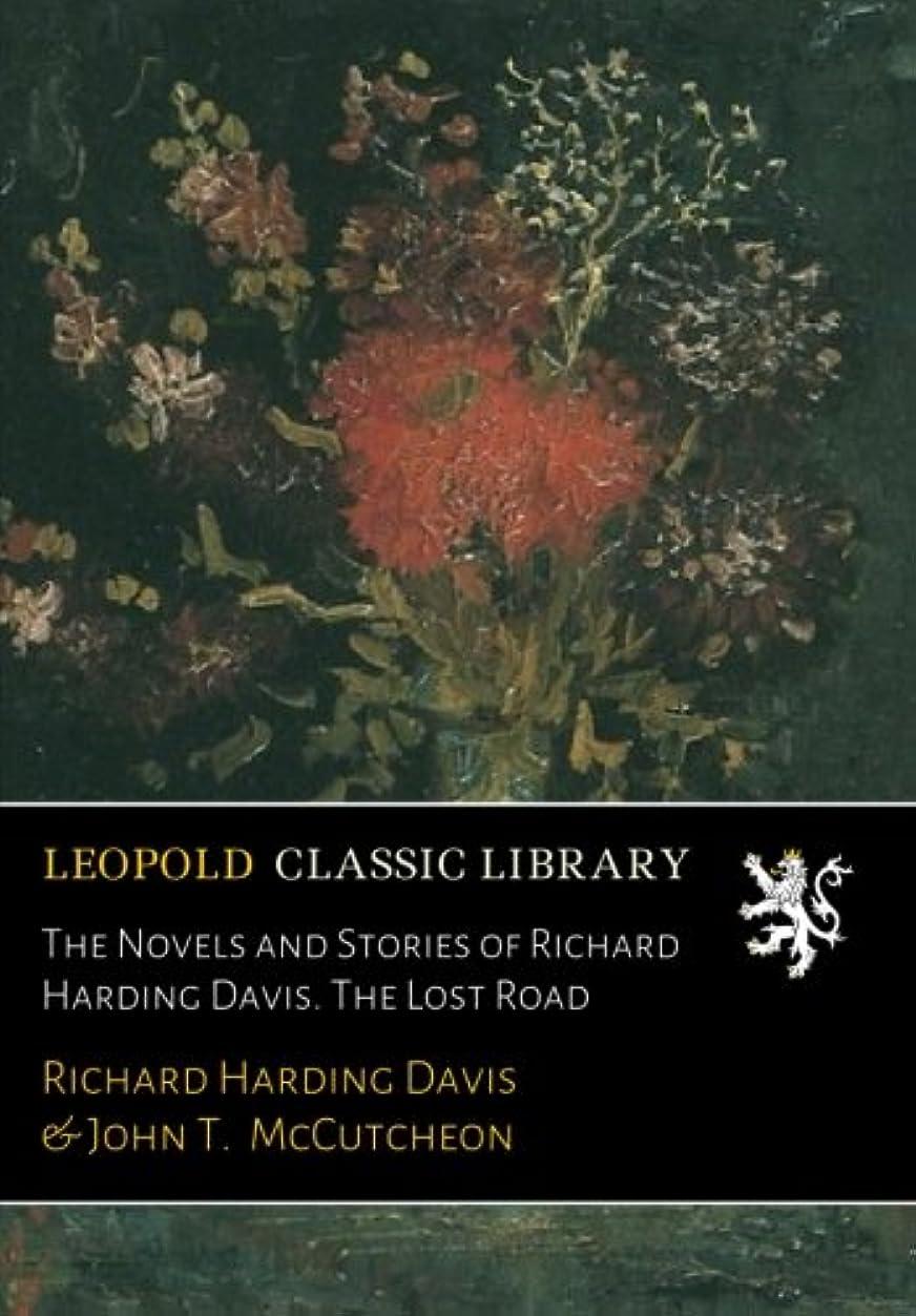 ケイ素へこみコンピューターを使用するThe Novels and Stories of Richard Harding Davis. The Lost Road