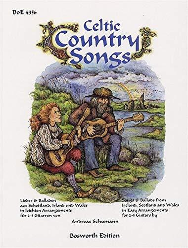 Celtic Country Songs: Sammelband für Gitarre: Lieder & Balladen Aus Schottland, Irland Und Wales in Leichten Arrangements für 2-3 Gitarren