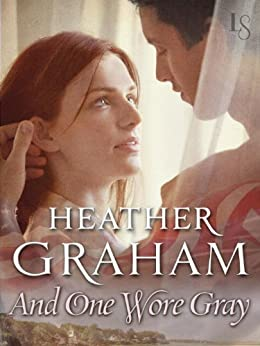 And One Wore Gray: Civil War Series (Cameron Family Book 5) by [Heather Graham]
