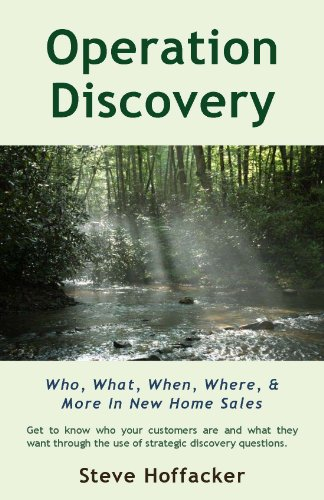 Book: Operation Discovery - Who, What, When, Where & More In New Home Sales by Steve Hoffacker