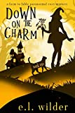 Down on the Charm (Farm to Fable Paranormal Cozy Mysteries)