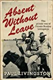 Absent Without Leave: The private war of Private Stanley Livingston (English Edition)