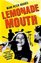Lemonade Mouth by Mark Peter Hughes (4-Aug-2011) Paperback