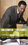 Halloween - Costumes: Cowboy, Cowgirl, Food Costumes (English Edition)