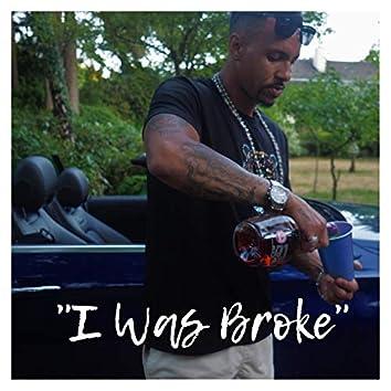 I Was Broke