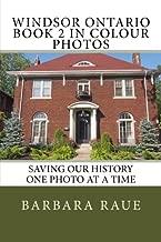 Windsor Ontario Book 2 in Colour Photos: Saving Our History One Photo at a Time (Cruising Ontario) (Volume 118)