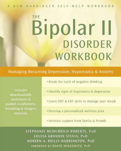 Bipolar II Disorder Workbook: Managing Recurring Depression, Hypomania, and Anxiety