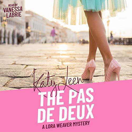 The Pas de Deux: A Lora Weaver Mystery audiobook cover art