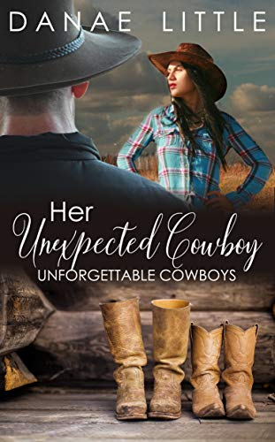 Her Unexpected Cowboy: A Clean & Wholesome Cowboy Romance (Unforgettable Cowboys Book 1) (English Edition)