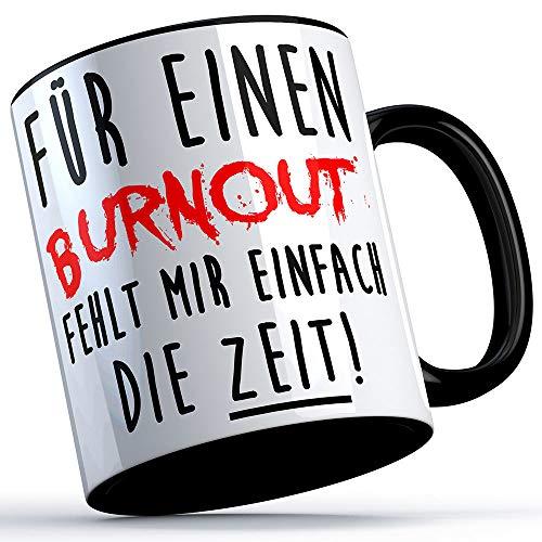 Für einen Burnout fehlt mir einfach die Zeit Tasse Kaffeetasse Kaffee Geschenk Geschenkidee Stress Workaholic Kollege Kollegin Büro Arbeit Firma (5 Farben), Farbe: Schwarzer Henkel