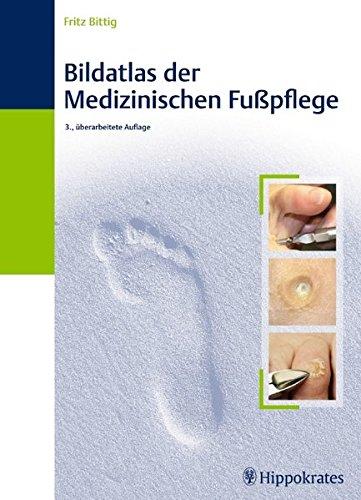 Bildatlas der Medizinischen Fußpflege