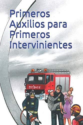 Primeros Auxilios para Primeros Intervinientes: Guia básica de supervivencia: 5 (Emergencias)