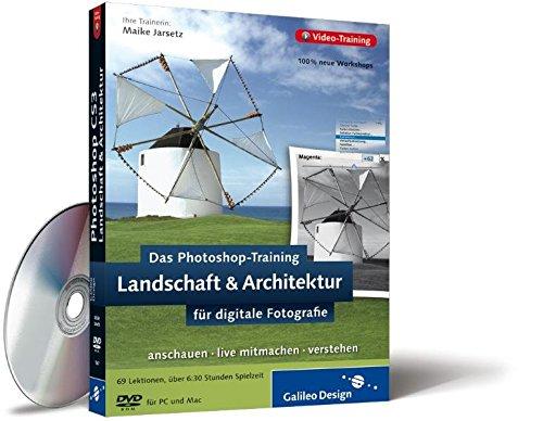 Das Photoshop-Training für digitale Fotografie: Landschaft & Architektur. Aktuell zu Photoshop CS3 (Galileo Design)
