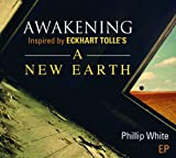 Awakening: Inspired by Eckhart Tolle's A New Earth