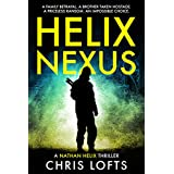Helix Nexus: A family betrayal. A brother taken hostage. A priceless ransom. An impossible choice. (Nathan Helix Thrillers Book 2) (English Edition)