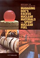 Improving the Scientific Basis for Managing Doe's Excess Nuclear Materials and Spent Nuclear Fuel