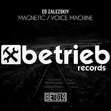 Magnetic / Voice Machine