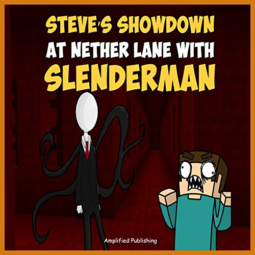 Couverture de Steve's Showdown at Nether lane with Slenderman: An Adventure Novel for Miners