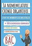 La nomenclature en chimie organique: Idéal BAC! Apprendre à nommer les molécules de chimie organique...