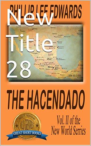 HACENDADO (The New World Series Book 3) (English Edition)