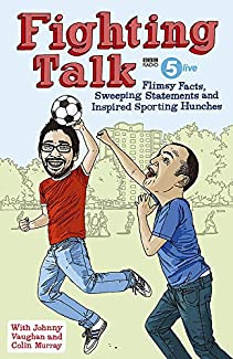 Fighting Talk - Flimsy Facts, Sweeping Statements And Inspired Sporting Hunches