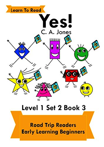 Yes!: Road Trip Readers Early Learning Beginners Level 1 Set 2 Book 3 Learn To Read (Road Trip Readers Level 1 Set 2 Learn To Read) (English Edition)