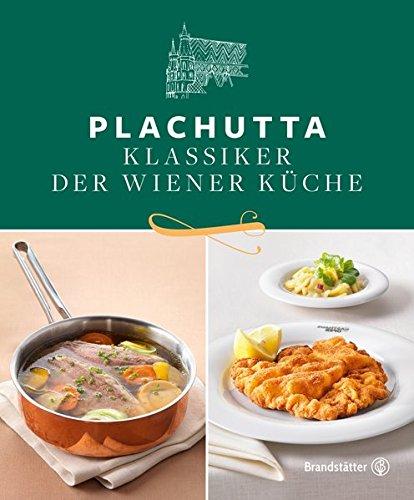 Plachutta: Klassiker der Wiener Küche: Klassiker der Wiener Kche