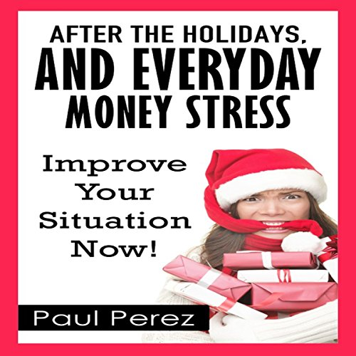 After the Holidays, and Everyday Money Stress audiobook cover art