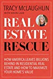 Real Estate Rescue: How America Leaves Billions Behind in Residential Real Estate and How to Maximize Your Home's Value (Buying and Selling Homes, Staging a Home to Sell)