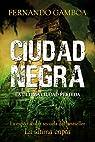 CIUDAD NEGRA: La espectacular secuela del bestseller LA ÚLTIMA CRIPTA par Gamboa