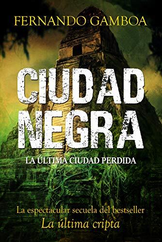 CIUDAD NEGRA: La espectacular secuela del bestseller LA ÚLT
