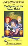 Meg Mackintosh and the Mystery at the Soccer Match - title #6: A Solve-It-Yourself Mystery (6) (Meg Mackintosh Mystery series)