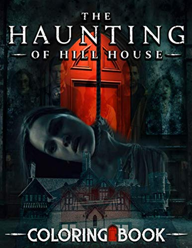 The Haunting Of Hill House Coloring Book: Excellent The Haunting Of Hill House Coloring Books For Adults, Boys, Girls The Color Wonder