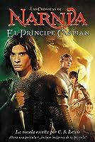 El principe Caspian: Prince Caspian (Spanish edition) (Las cronicas de Narnia (4))