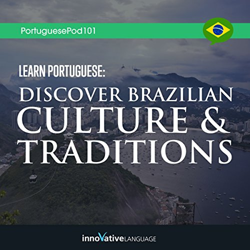 Learn Portuguese     Discover Brazilian Culture & Traditions              By:                                                                                                                                 Innovative Language Learning LLC                               Narrated by:                                                                                                                                 PortuguesePod101.com                      Length: 4 hrs and 5 mins     Not rated yet     Overall 0.0