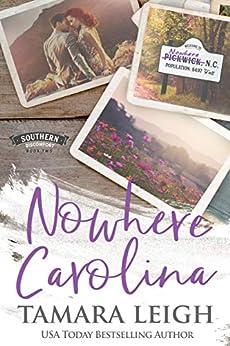 NOWHERE CAROLINA: A Contemporary Romance (Southern Discomfort Book 2) by [Tamara Leigh]