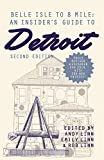 Belle Isle to 8 Mile: An Insider's Guide to Detroit, Second Edition