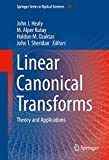 Linear Canonical Transforms: Theory and Applications (Springer Series in Optical Sciences Book 198) (English Edition)