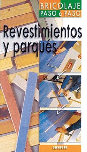 Revestimientos y parqués (Bricolaje Paso A Paso)