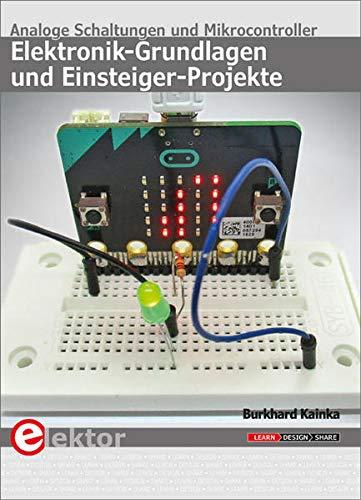Elektronik-Grundlagen und Einsteiger-Projekte: Analoge Schaltungen und Mikrocontroller