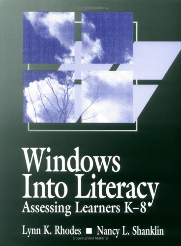 Windows into Literacy: Assessing Learners K-8