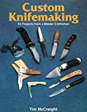 Custom Knifemaking: 10 Projects from a Master Craftsman
