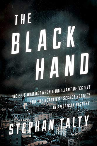 Image of The Black Hand: The Epic War Between a Brilliant Detective and the Deadliest Secret Society in American History