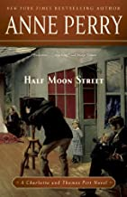 Half Moon Street: A Charlotte and Thomas Pitt Novel (Charlotte and Thomas Pitt Series Book 20)