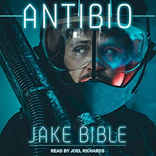 AntiBio     AntiBio Series, Book 1              By:                                                                                                                                 Jake Bible                               Narrated by:                                                                                                                                 Joel Richards                      Length: 9 hrs and 27 mins     10 ratings     Overall 4.2