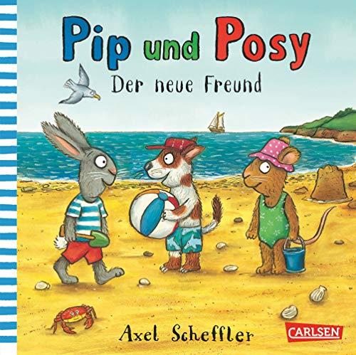Pip und Posy: Der neue Freund